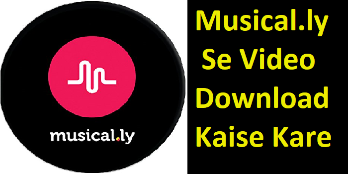 musically Video Download Kaise Kare